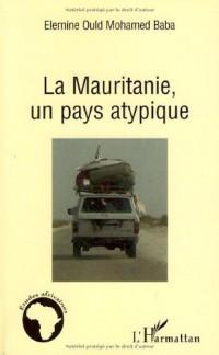 La Mauritanie, un pays atypique