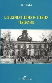 Les derniers cèdres de Tlemcen témoignent