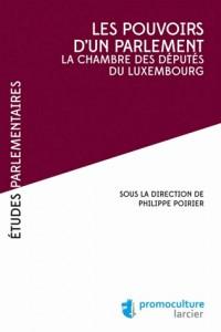 Les pouvoirs d'un parlement: La Chambre des Députés du Luxembourg