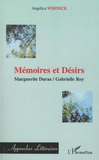 Mémoires et Désirs : Marguerite Duras, Gabrielle Roy
