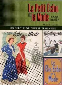 Le petit écho de la mode : Un siècle de presse féminine