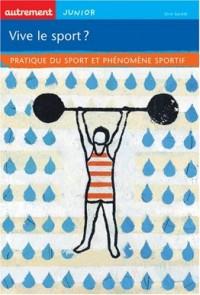 Vive le sport ? : Pratique du sport et phénomène sportif