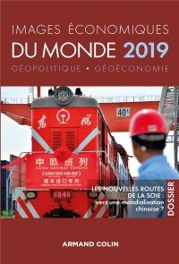 Images économiques du monde 2019 -Les nouvelles routes de la soie : vers une mondialisation chinoise: Les nouvelles routes de la soie : vers une mondialisation chinoise ?