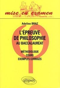 L'Epreuve De Philosophie Au Baccalaureat Methodologie Cours Exemples Corriges