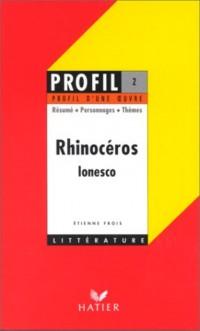 Profil d'une oeuvre : Rhinocéros, Ionesco : Résumé, personnages, thèmes