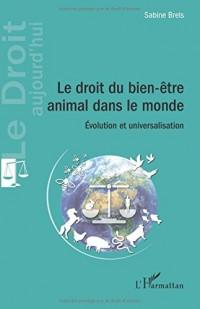 Le droit du bien-être animal dans le monde: Évolution Et Universalisation