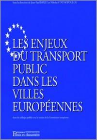 Les enjeux du transport public dans les villes europeennes actes du colloque avec le soutien de la c
