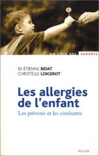Les allergies de l'enfant. Les prévenir et les combattre