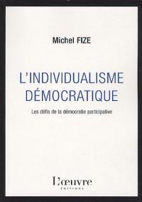 L'individualisme démocratique : Les défis de la démocratie participative