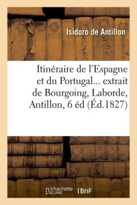 Itineraire Espagne et Portugal  6 ed ed 1827