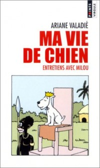 Ma vie de chien : Entretiens avec Milou