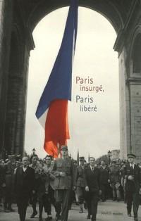 Paris insurgé, Paris libéré