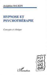 Hypnose et psychothérapie : Concepts cliniques