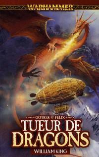 Gotrek et Felix, Tome 4 : Tueur de dragons