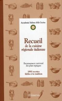 Recueil de la cuisine régionale italienne : Recensement national des plats typiques, 1890 recettes fidèles à la tradition
