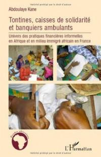 Tontines, caisses de solidarité et banquiers ambulants : Univers des pratiques financières informelles en Afrique