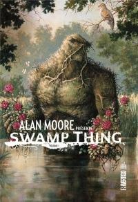 Alan Moore Présente Swamp Thing Tome 1 - Vertigo Signatures