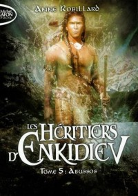Les Heritiers d'Enkidiev - Tome 5