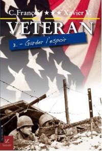 Veteran 3 - Garder l'Espoir