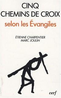 Cinq chemins de croix selon les Evangiles