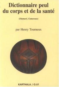Dictionnaire peul du corps et de la santé : (Diamaré, Cameroun)