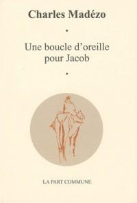 Une Boucle d'oreille pour Jacob