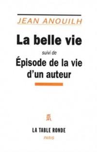 La Belle vie/Episode de la vie d'un auteur