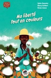 Ma Liberté tout en couleurs- Fleur de Coton / Fleur de Beauté