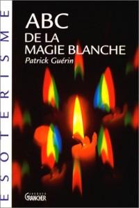 ABC de la magie blanche
