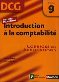 Introduction à la comptabilite Epreuve 9 - DCG - Corrigés des applications
