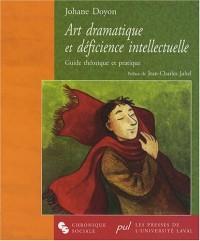 Art dramatique et déficience intellectuelle : Guide théorique et pratique