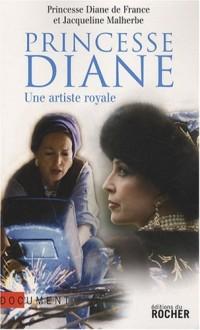 Princesse Diane : Une artiste royale