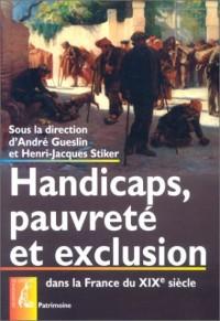 Handicaps, pauvreté et exclusion dans la France du XIXe siècle