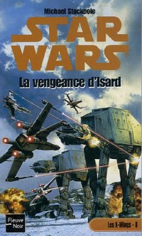 Star Wars - Les X-Wings, tome 8 : La vengeance d'Isard