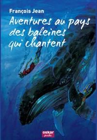Aventures au pays des baleines qui chantent