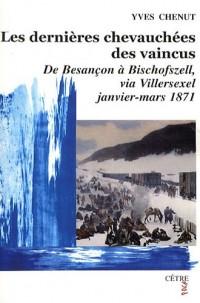 Les dernières chevauchées des vaincus : De Besançon à Bischofszell, via Villersexel, janvier-mars 1871