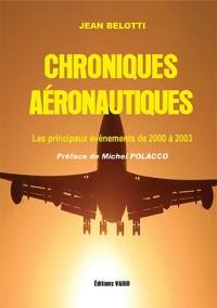 Chroniques aéronautiques. Les principaux évènements de 2000 a 2003