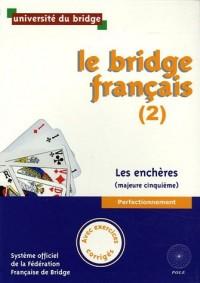Le bridge français, tome 2 : Les Enchères (majeure cinquième), Avec exercices corrigés