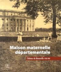 Maison maternelle départementale : Château de Bénouville 1928-1985