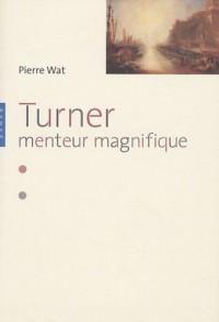 Turner : Menteur magnifique