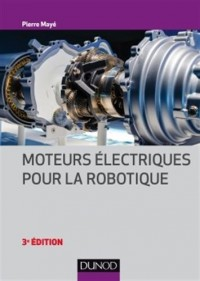 Moteurs électriques pour la robotique - 3e éd