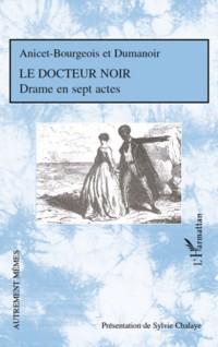 Docteur noir (le)  drame en sept actes