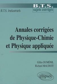 Annales corrigées de Physique-Chimie et Physique appliquée : BTS industriel