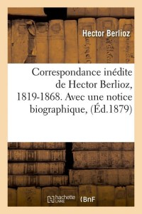 Correspondance Inedite de H  Berlioz ed 1879