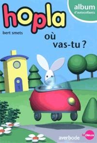 Hopla Ou Vas-Tu ?