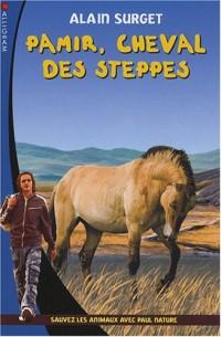 Pamir, cheval des steppes : Sauvez les animaux avec Paul Nature