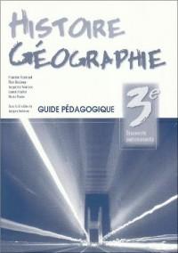 Histoire-Géographie 3ème decouverte professionnelle : Guide pédagogique