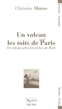 Un Volcan Sur les Toits de Paris. un Volcan Sobre Los Techos de Paris
