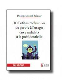 Petites Lecons d Eloquence a l Usage des Candidats a la Presidentielle