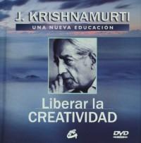 Liberar la creatividad / It doesn't Matter if you Die for It: Una nueva educacion / Education